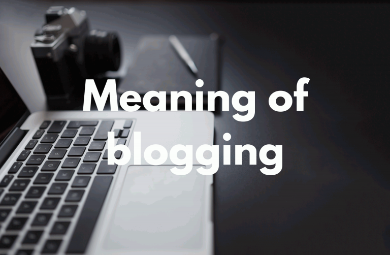 Meaning of blogging