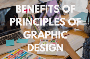 Benefits of principles of graphic design