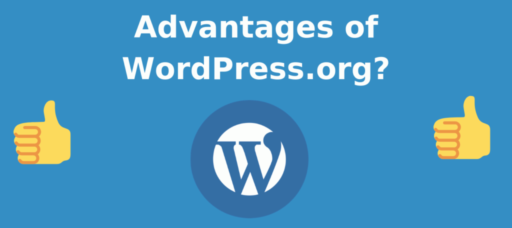 Advantages of WordPress.org