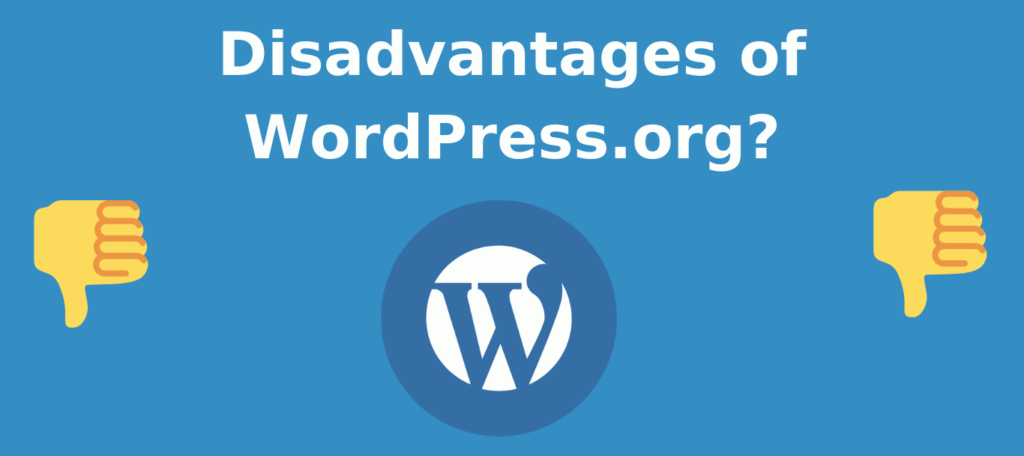 Disadvantages of WordPress.org