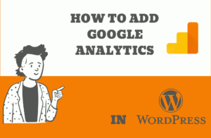 How To Add Google Analytics in WordPress in 2020 & After