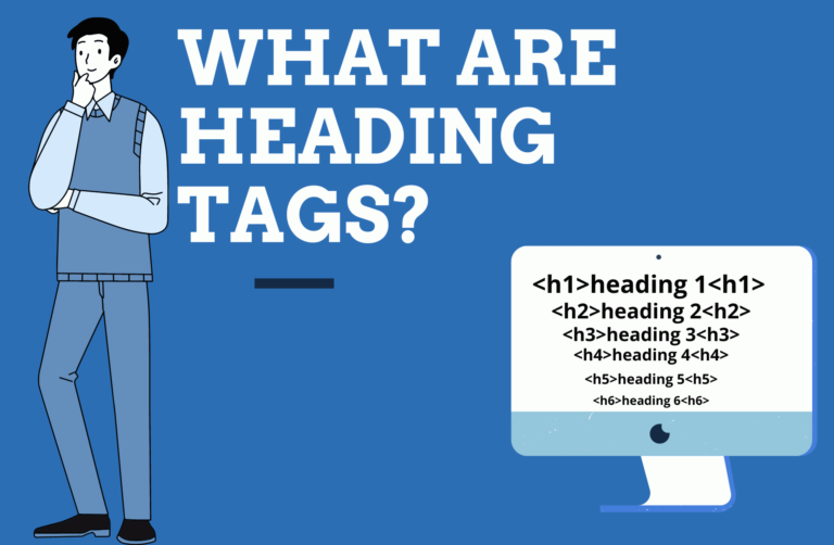 What are Heading Tags? How To Make Your Tags Matter the Most in SEO: The Ultimate Guide