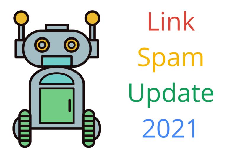 Google Link Spam Algorithm Update Rolling Out on July 26 2021