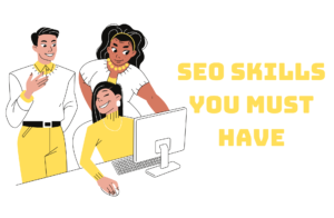 8 SEO Skills Every SEO Professional Must Have